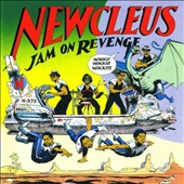 Newcleus: Jam on Revenge [Bonus Tracks]
