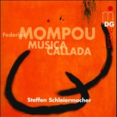 Mompou: Musica Callada / Steffen Schleiermacher, piano