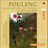 Poulenc: Songs, Vol. 2 - Songs on poems by Paul Eluard and Louise de Vilmorin / Holger Falk, baritone; Alessandro Zuppardo, piano