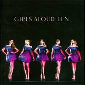 Girls Aloud: Ten *