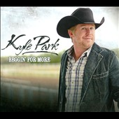 Kyle Park: Beggin' For More [Digipak]