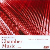 Karim Al-Zand (b. 1970): Chamber Music / Yung-Hsiang Wang; Tali Morgulis; Brian Connelly, Eric Siu; Michelle Cheramy et al.