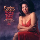 Denise LaSalle: Making a Good Thing Better: The Complete Westbound Singles 1970-76