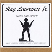 Ray Lawrence Jr.: More Raw Stuff