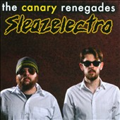 The Canary Renegades: Sleazelectro [Single]