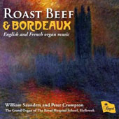 Roast Beef & Bordeaux: English & French Organ Music / William Saunders, Peter Crompton, organ