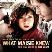 Nick Urata: What Maisie Knew [Original Motion Picture Soundtrack]