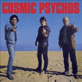 Cosmic Psychos: Down on the Farm/Cosmic Psychos