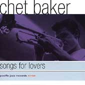 Chet Baker (Trumpet/Vocals/Composer): Songs for Lovers