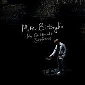 Mike Birbiglia: My Girlfriend's Boyfriend [PA] [Digipak] *