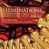 Illuminations: Organ Works by King, Widor, Eben, Bach, Messiaen, Reubke / Sharon Rose Pfeiffer, organist