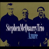 Stephen McQuarry Trio: Azure