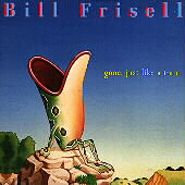 Bill Frisell: Gone, Just Like a Train