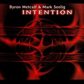 Mark Seelig/Byron Metcalf: Intention [Digipak]