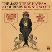Ronnie Scott/The Jazz Couriers/Tubby Hayes: England's Greatest Combo/The Message from Britain *