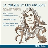 The Grasshopper and the Violins: The Most Beautiful Fables of Jean de la Fontaine - Music of Rameau & Gougeon / Les Violons du Roy; Mathieu Lussier