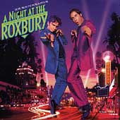 Original Soundtrack: Night at the Roxbury [Music from the Motion Picture]