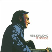 Neil Diamond: 12 Songs