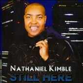 Nathaniel Kimble: Still Here