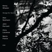 Kenny Wheeler: Songs for Quintet [Digipak]