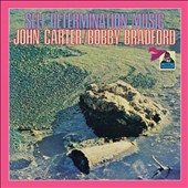 John Carter (Clarinet)/Bobby Bradford (Jazz): Self-Determination Music