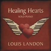Louis Landon: Healing Hearts: Solo Piano