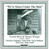 Various Artists: We're Sisters Under The Skin: Female Blues & Boogie Woogie (1944-1949)