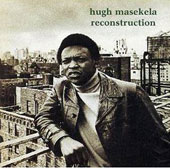 Hugh Masekela: Reconstruction