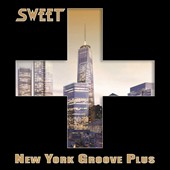 Sweet: New York Groove Plus