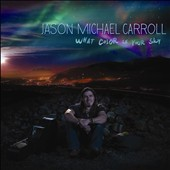Jason Michael Carroll: What Color Is Your Sky *