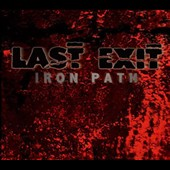 Last Exit: Iron Path [Digipak]
