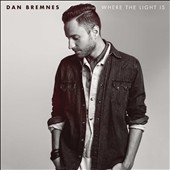 Dan Bremnes: Where the Light Is