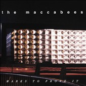 The Maccabees (UK): Marks to Prove It *