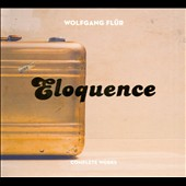 Wolfgang Flür: Eloquence: Complete Works [Slipcase]