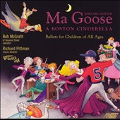 Bernard Hoffer: Ma Goose; A Boston Cinderella - Ballets for Children of All Ages