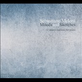 Sebastiano Meloni: Moods and Sketches - 12 Improvisations for Piano [Digipak]