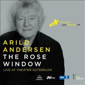 Arild Andersen: The  Rose Window *
