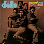 The Dells: Sweet as Funk Can Be