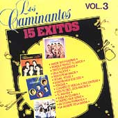 Los Caminantes: 15 Exitos, Vol. 3