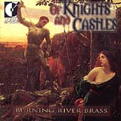Of Knights and Castles / Burning River Brass