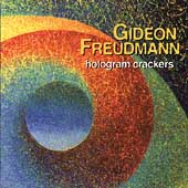 Gideon Freudmann: Hologram Crackers