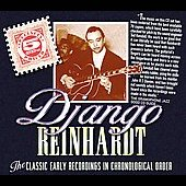 Django Reinhardt: The Classic Early Recordings in Chronological Order [Box]