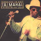 Taj Mahal: Shoutin' in Key: Taj Mahal & the Phantom Blues Band Live