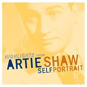 Artie Shaw: Highlights from Self Portrait [Bluebird Anthology]