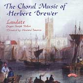 The Choral Music of Herbert Brewer / Ionascu, Nolan, Laudate