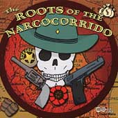Various Artists: The Roots of the Narcocorrido