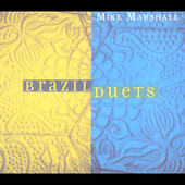 Mike Marshall (Guitar/Mandolin): Brazil: Duets [Adventure] [Digipak]