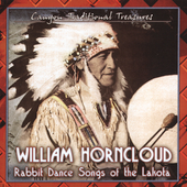 William Horncloud: Rabbit Dance Songs of the Lakota
