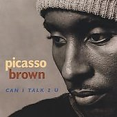 Picasso Brown: Can I Talk 2 U