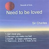Sir Charles: Need to Be Loved *